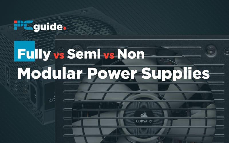 Fully-vs-Semi-vs-Non-Modular-Power-Supplies