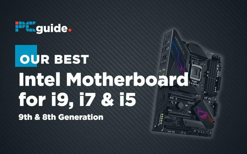 Best Intel Motherboard for i9 i7 i5
