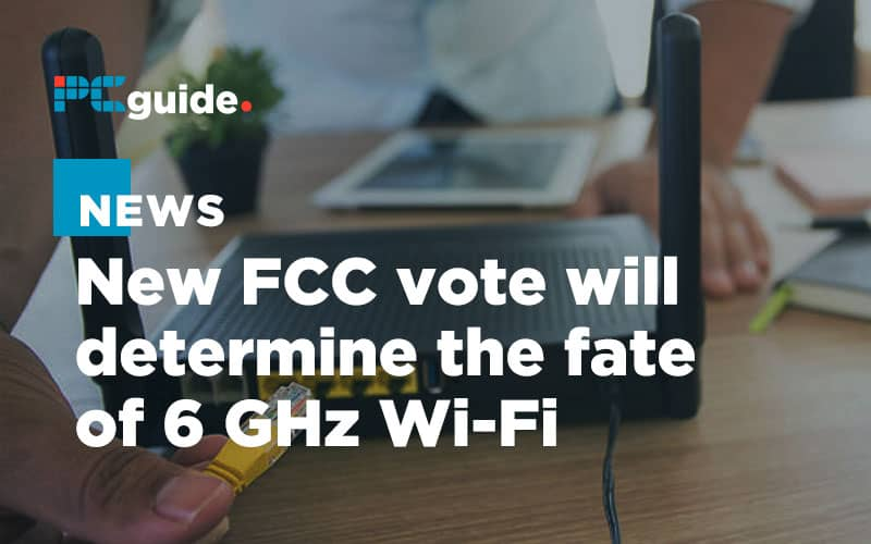 New FCC vote will determine the fate of 6 GHz Wi-Fi