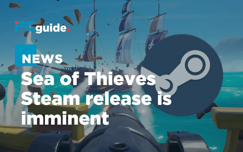 Sea of Thieves Steam release is imminent