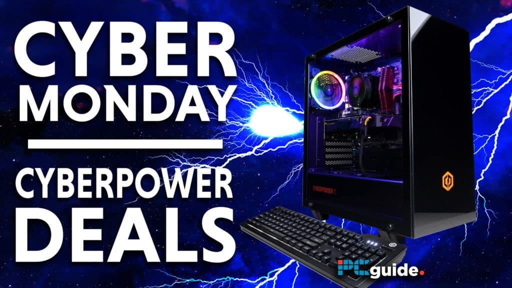 Cyber Monday Cyberpower Deals