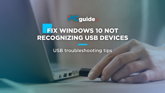 Fix Windows 10 Not Recognizing USB Devices